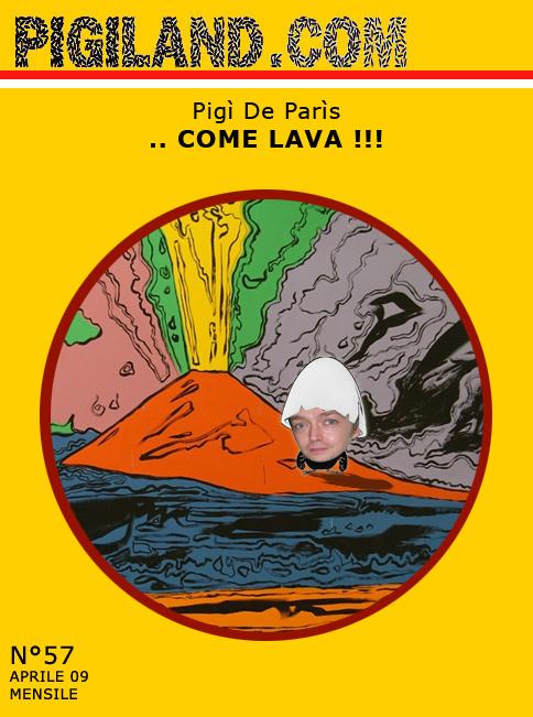 ... come lava !!!